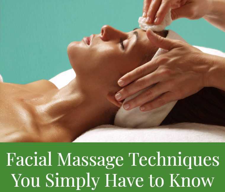 Facial Massage Techniques You Simply Have to Know