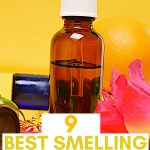 9 Best Smelling Essential Oils You Need To Use