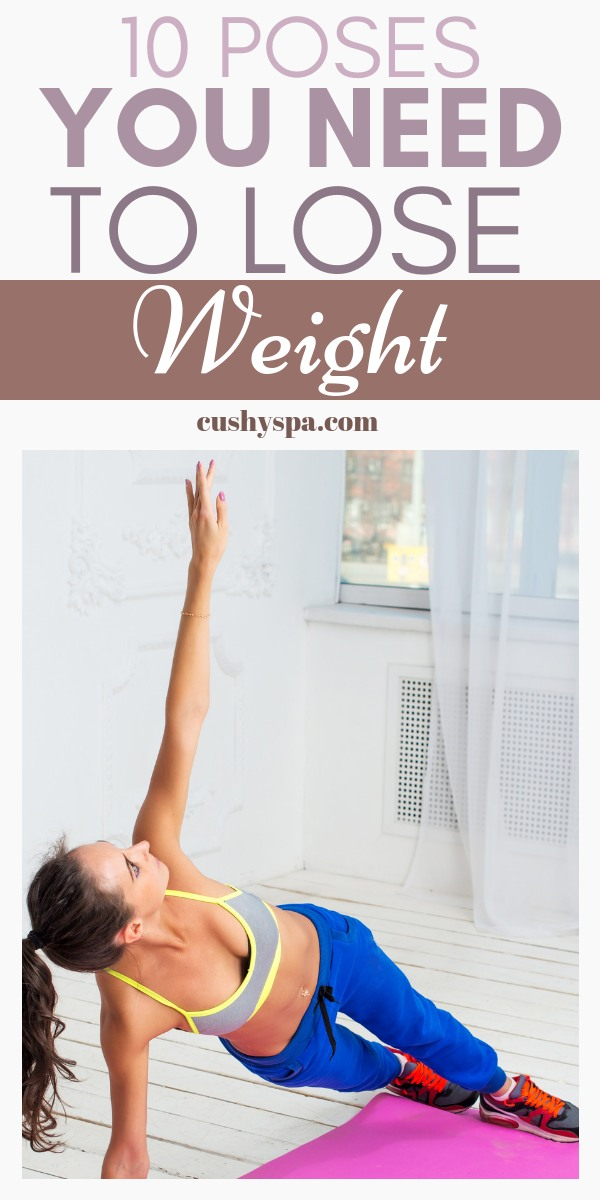 Want to get rid of fat? Here are 10 yoga poses for weight loss that you simply need to know. Enjoy these weight loss tips! (Yoga for beginners weight loss). #weightloss #yogaforweightloss #weightlosstips