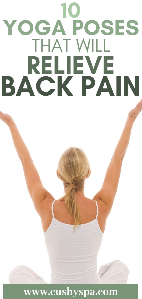 Need to get rid of back pain? Here are 10 yoga poses for back pain that will actually help you. (back pain relief, yoga for back pain, reduce back pain)