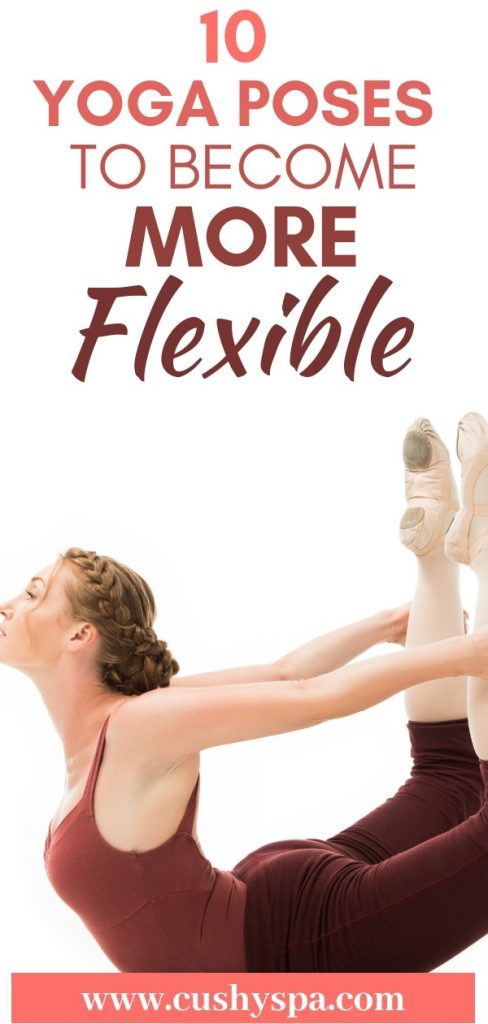 10 yoga poses to become more flexible