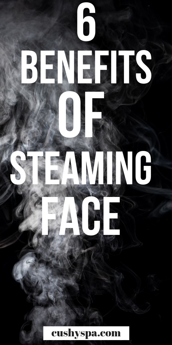 6 benefits of steaming face