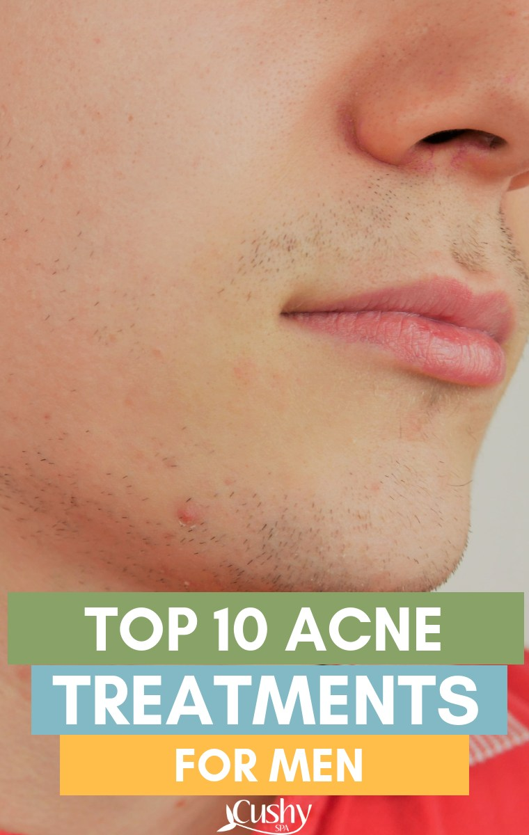 Best Acne Treatment For Men 10 Options Based On Science Cushy Spa