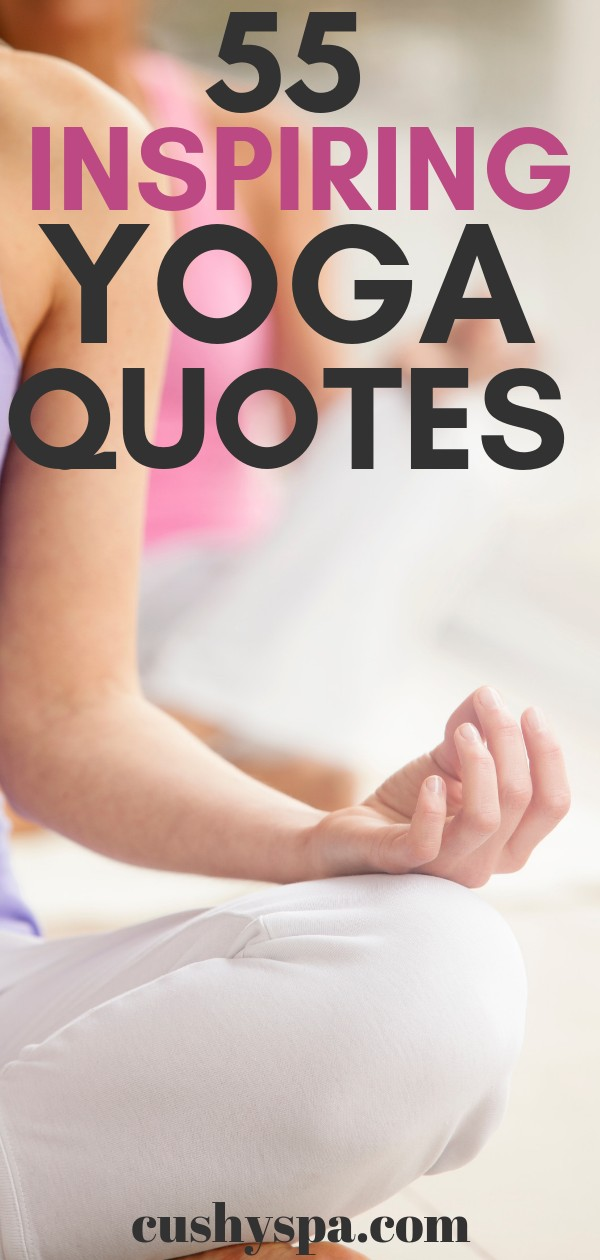 In need of a little bit of yoga inspiration? Here are 55 yoga quotes. These inspiring yoga quotes can be a little bit funny too. #yogainspiration #yogaquotes #yogalifestyle
