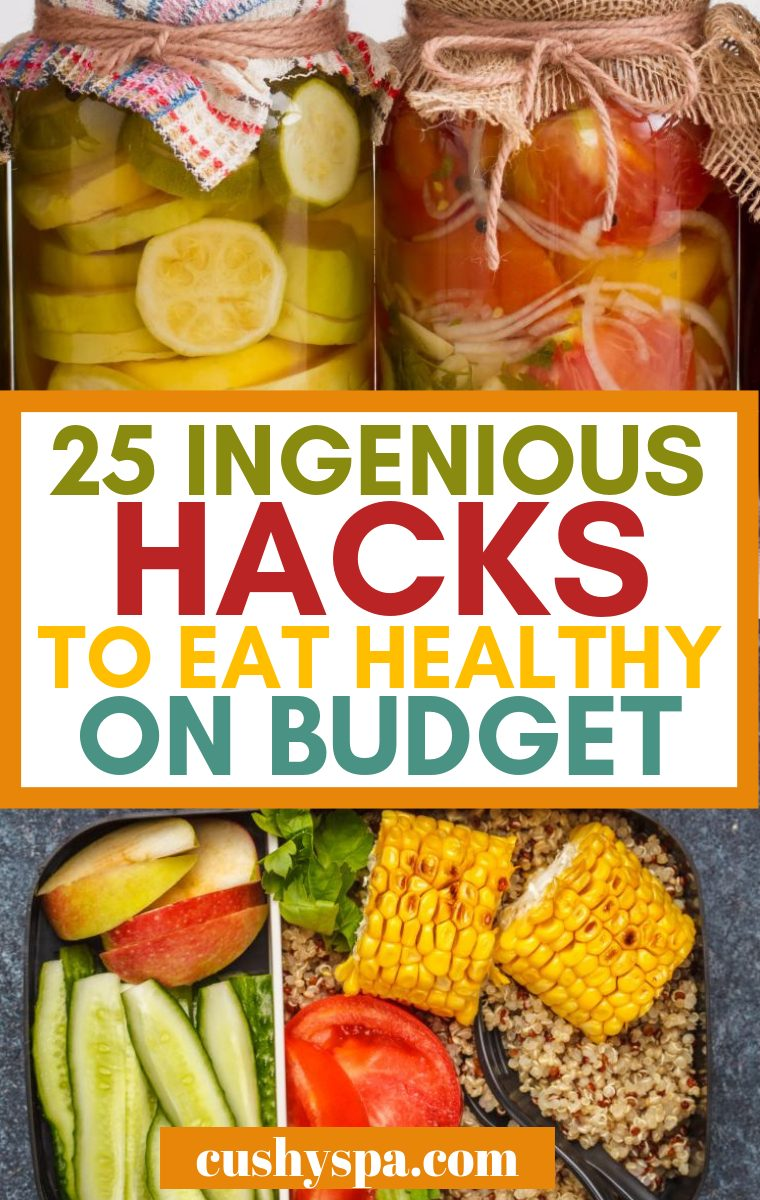 25 ingenious hacks to eat healthy on budget